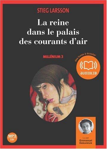 Millénium. 3, La reine dans le palais des courants d'air / lu par Emmanuel Dekoninck | Larsson, Stieg. Auteur