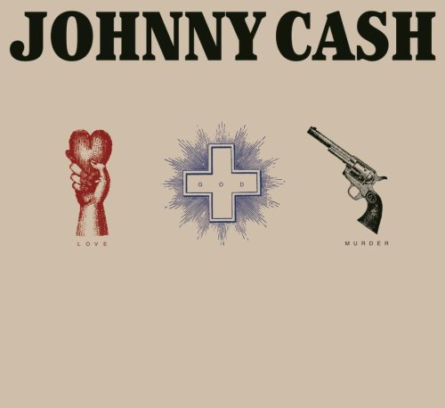 Johnny Cash - Love, God, Murder - Zortam Music