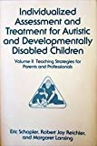 img - for Individualized Assessment and Treatment for Autistic and Developmentally Disabled Children book / textbook / text book