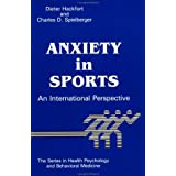 Anxiety In Sports: An International Perspective (Series in Health Psychology and Behavioral Medicine)
