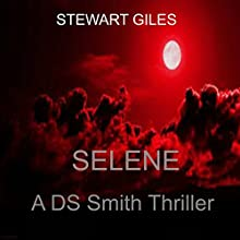 Selene: A DS Jason Smith Thriller, Book 6 Audiobook by Stewart Giles Narrated by J.T. McDaniel