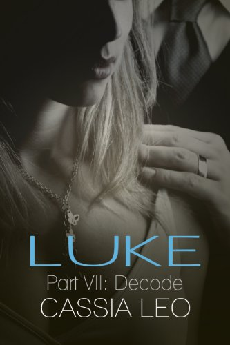Decode (Luke Series #7) by Cassia Leo