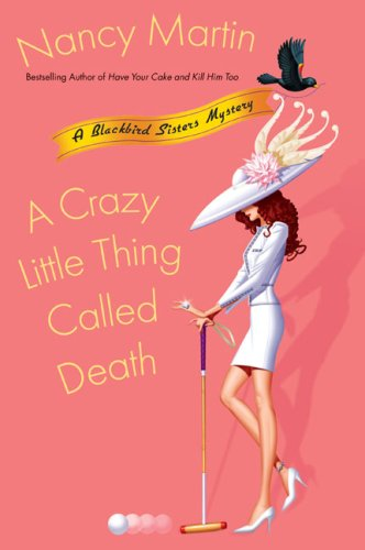 Image of A Crazy Little Thing Called Death (Blackbird Sisters Mysteries, No. 6)