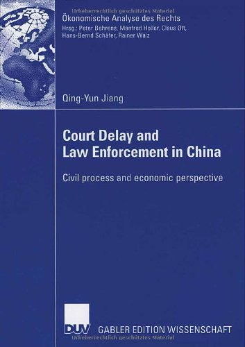 Court Delay and Law Enforcement in China: Civil process and economic perspective (Ökonomische Analyse des Rechts)
