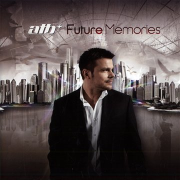 Atb - Future Memories - Zortam Music