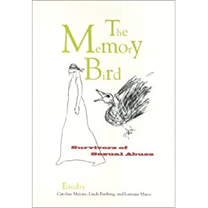 The Memory Bird: Survivors of Sexual Abuse Caroline Malone