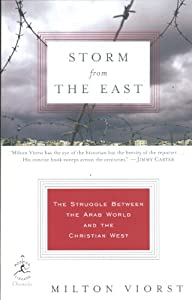 Storm from the East: The Struggle Between the Arab World and the Christian West (Modern Library Chronicles) from Milton Viorst