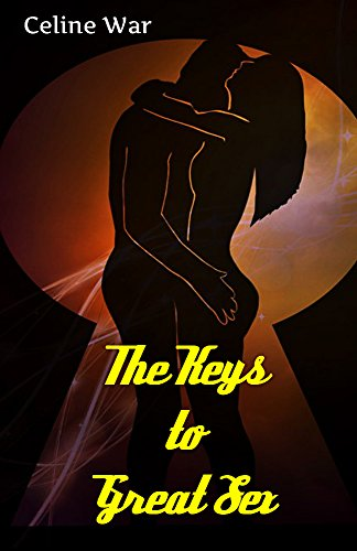 sex-sex-101-a-beginners-guide-to-great-sex-keys-and-facts