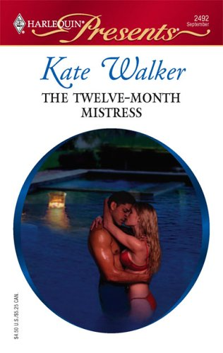 The Twelve-Month Mistress (Harlequin Presents), Kate Walker
