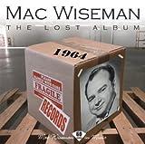 echange, troc Mac Wiseman - Lost Album