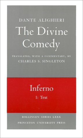 The Divine Comedy : Inferno : Part 1 : Text (Bollingen Series), DANTE ALIGHIERI, CHARLES SINGLETON (TRANS.)