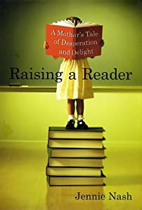 Cover of &quot;Raising a Reader: A Mother's Ta...