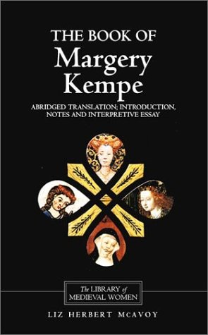 Image for The Book of Margery Kempe: Abridged Translation, Introduction, Notes (Library of Medieval Women		ISSN 1369-9652)