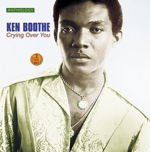 KEN BOOTHE - Crying over You: Anthology 1963-1978 - Zortam Music