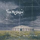 Set This Circus Down ~ Tim McGraw