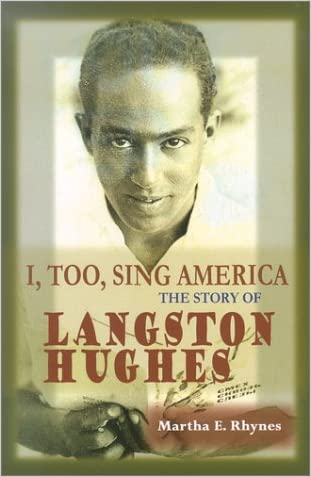 I, Too, Sing America: The Story of Langston Hughes (World Writers)