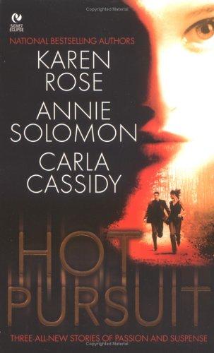 Hot Pursuit (Signet Eclipse), Karen  Rose, Annie  Solomon, Carla  Cassidy