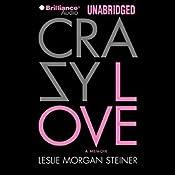 Crazy Love: A Memoir | [Leslie Morgan Steiner]
