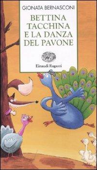 Bettina tacchina e la danza del pavone