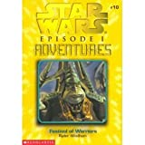 Festival of Warriors, Star Wars Episode 1 Adventures, #10 (0439101476) by Ryder Windham