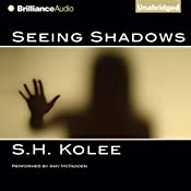Seeing Shadows: Shadow, Book 1 | S. H. Kolee