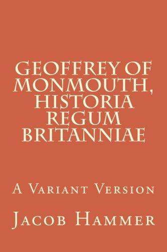 Geoffrey of Monmouth, Historia regum Britanniae: A Variant Version