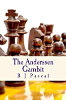 The Anderssen Gambit (The Monthausser Files) (Volume 1)