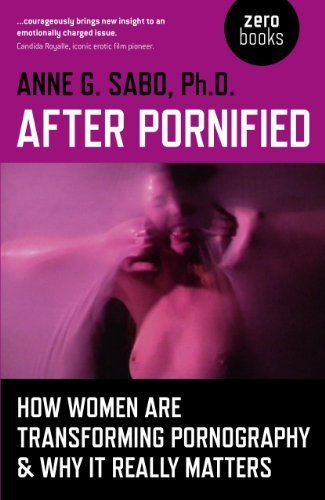 After Pornified: How Women Are Transforming Pornography & Why It Really Matters by Sabo, Anne G. (2012) Paperback