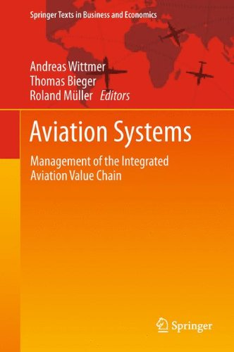 Aviation Systems: Management of the Integrated Aviation Value Chain (Springer Texts in Business and Economics)