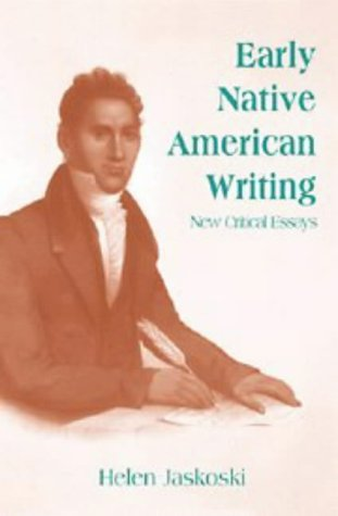 Early Native American Writing: New Critical Essays (Cambridge Studies in American Literature and Culture)