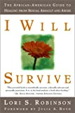 I Will Survive: The African-American Guide to Healing from Sexual Assault and Abuse