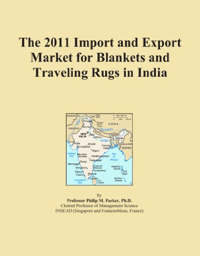 The 2011 Import and Export Market for Blankets and Traveling Rugs in India