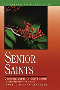 Senior Saints: Growing Older in God's Family (Fisherman Bible Studyguides) from Shaw Books
