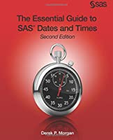 The Essential Guide to SAS Dates and Times, 2nd Edition Front Cover