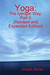 Yoga: The Iyengar Way, Part II