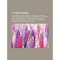 Cypriniformes: Balitoridae, Catostomidae, Cobitidae, Cyprinidae, Cobitis, Danio Rerio, Barilius, Catostomus, Scardinius...