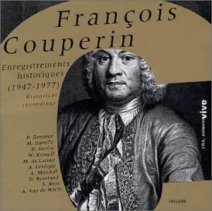 Couperin: Suite for harpsichord No2; Suite for harpsichord No11 - Historical Recordings 1947-1977 played by Scott Ross,  Paul Derenne, Wilhelm Kempff, Andre Marchal, etc.
