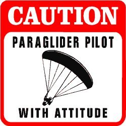 CAUTION: PARAGLIDER with attitude joke sign