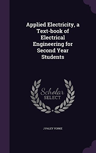 Applied Electricity, a Text-book of Electrical Engineering for Second Year Students