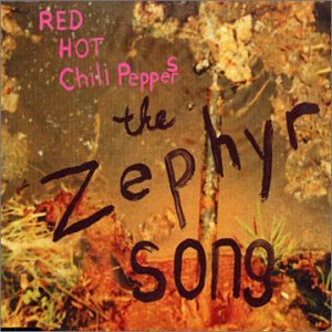Red Hot Chili Peppers - The Zephyr Song # 2 - Zortam Music