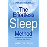 The Effortless Sleep Method:The Incredible New Cure for Insomnia and Chronic Sleep Problemsby Sasha Stephens