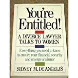 img - for You're Entitled!: A Divorce Lawyer Talks to Women by Sidney M. De Angelis (1990-08-02) book / textbook / text book