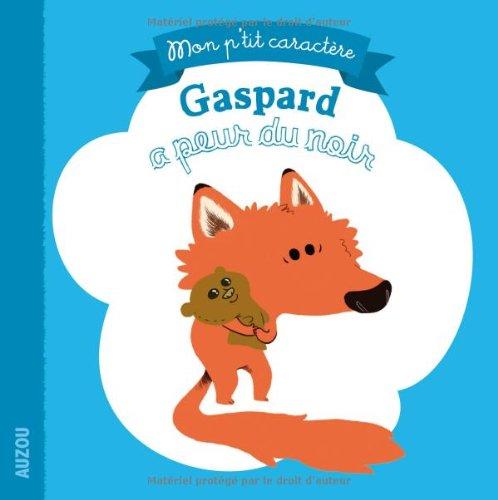 Gaspard a peur du noir de Céleste et Baptiste Amsallem