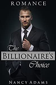 (FREE on 2/24) Romance: The Billionaire's Choice - Contemporary Romance by Nancy Adams - http://eBooksHabit.com