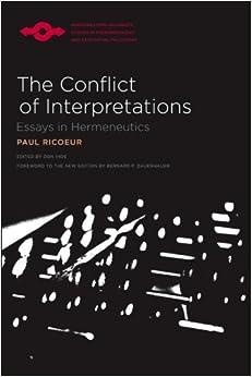 ricoeur the conflict of interpretations essays in hermeneutics