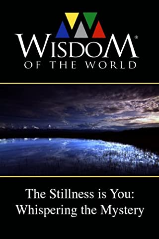 The Stillness is You: Whispering the Mystery