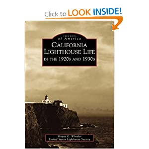California Lighthouse Life in the 1920s and 1930s (CA) (Images of America) Wayne Wheeler and United States Lighthouse Society