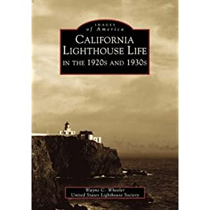 California Lighthouse Life in the 1920s and 1930s (Images of America)