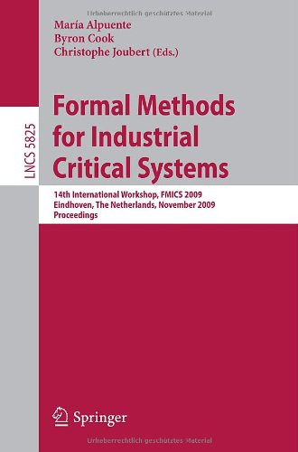 Formal Methods for Industrial Critical Systems: 14th International Workshop, FMICS 2009, Eindhoven, The Netherlands, November 2-3, 2009, Proceedings