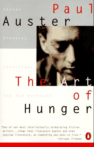 The Art of Hunger: Essays, Prefaces, Interviews, The Red Notebook, Auster, Paul